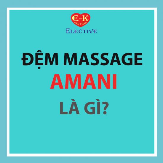 Đệm Massage Amani  là  gì?